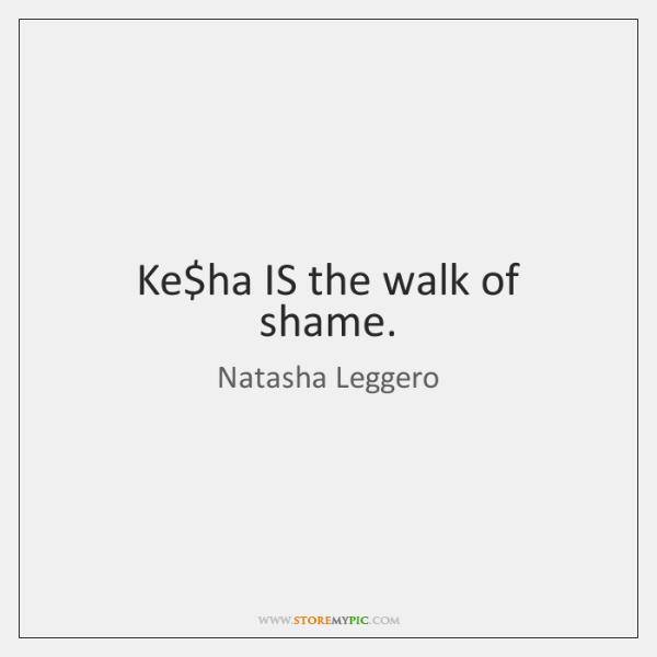 Ke$ha IS the walk of shame.