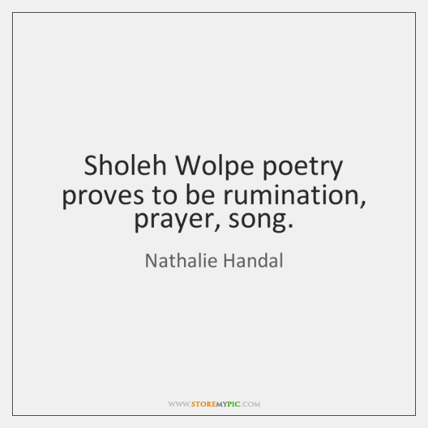 Sholeh Wolpe poetry proves to be rumination, prayer, song.