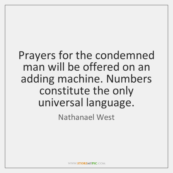 Prayers for the condemned man will be offered on an adding machine. ...