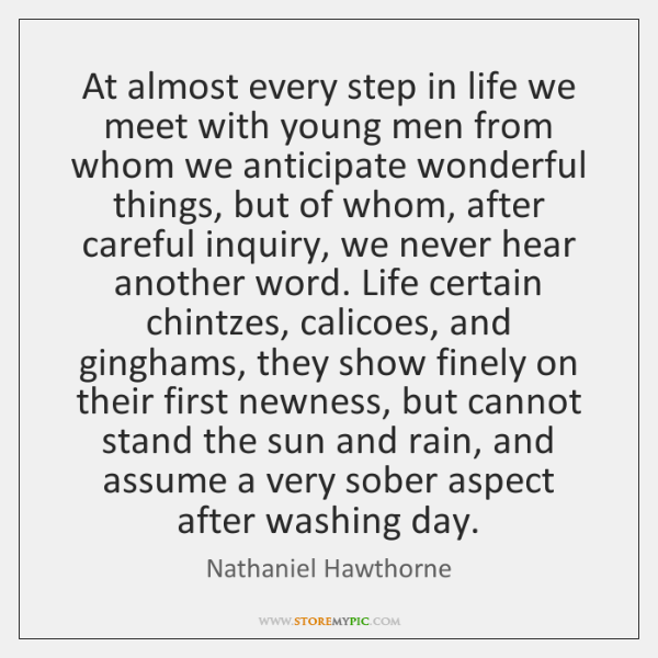 At almost every step in life we meet with young men from ...