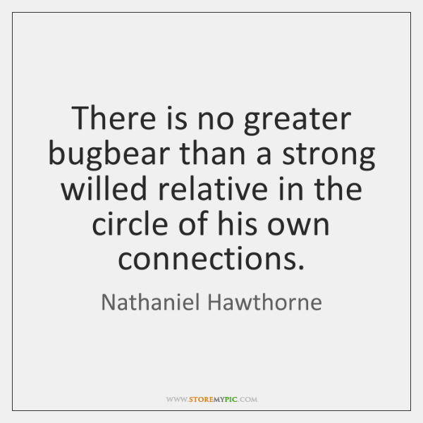 There is no greater bugbear than a strong willed relative in the ...