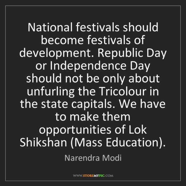 Narendra Modi: National festivals should become festivals of development....