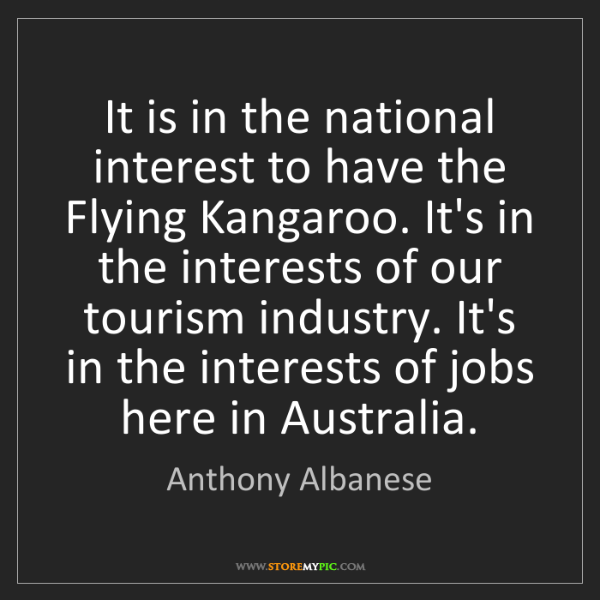 Anthony Albanese: It is in the national interest to have the Flying Kangaroo....