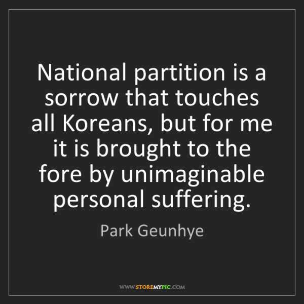 Park Geunhye: National partition is a sorrow that touches all Koreans,...