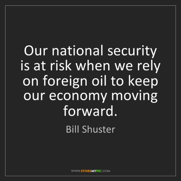 Bill Shuster: Our national security is at risk when we rely on foreign...