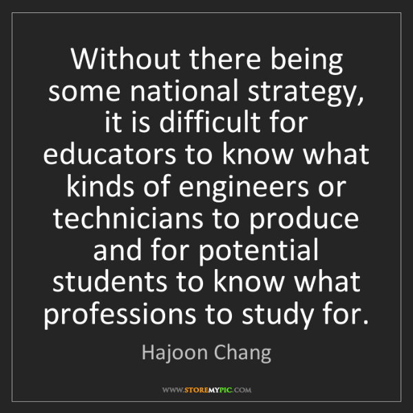 Hajoon Chang: Without there being some national strategy, it is difficult...