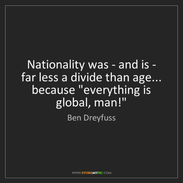 Ben Dreyfuss: Nationality was - and is - far less a divide than age......