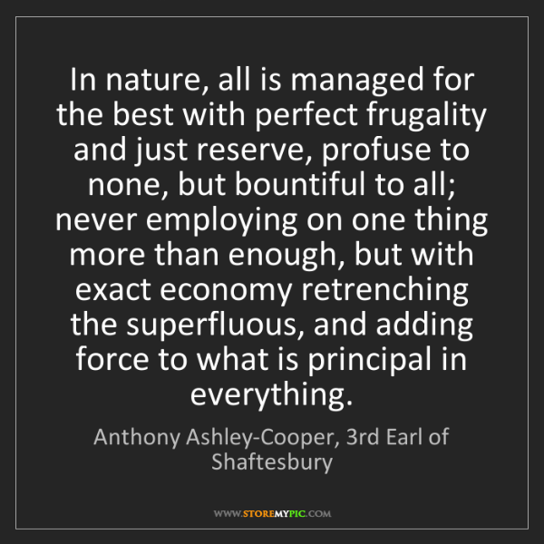 Anthony Ashley-Cooper, 3rd Earl of Shaftesbury: In nature, all is managed for the best with perfect