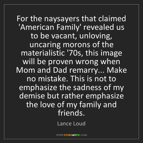 Lance Loud: For the naysayers that claimed 'American Family' revealed...