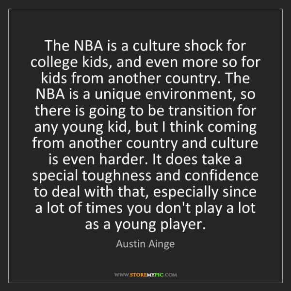 Austin Ainge: The NBA is a culture shock for college kids, and even...