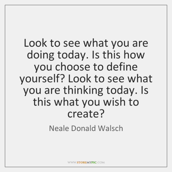 Look to see what you are doing today. Is this how you ...