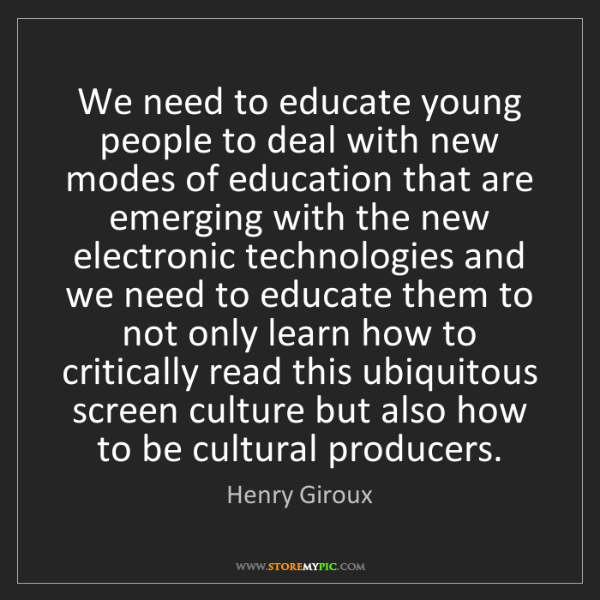 Henry Giroux: We need to educate young people to deal with new modes...