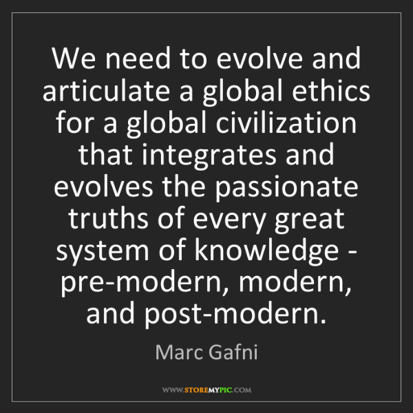 Marc Gafni: We need to evolve and articulate a global ethics for...