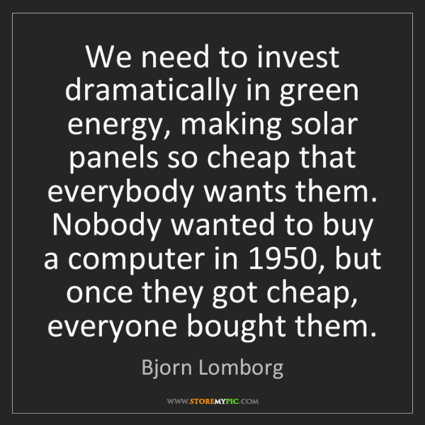 Bjorn Lomborg: We need to invest dramatically in green energy, making...