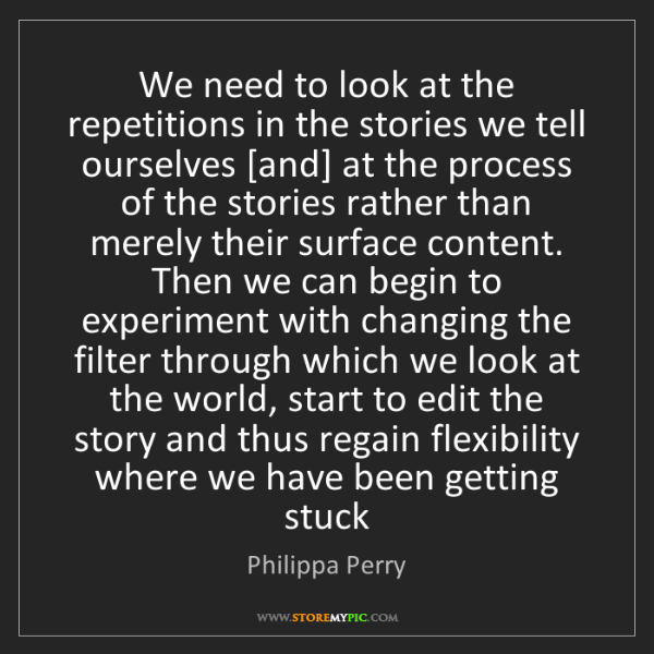 Philippa Perry: We need to look at the repetitions in the stories we...