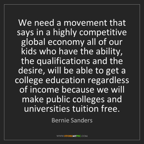 Bernie Sanders: We need a movement that says in a highly competitive...