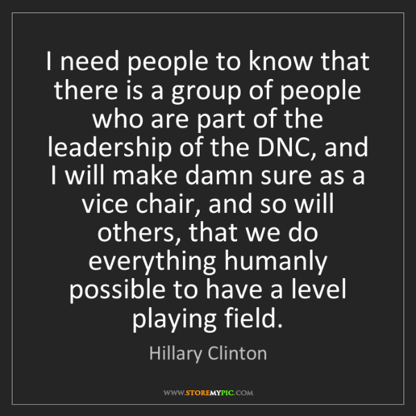Hillary Clinton: I need people to know that there is a group of people...