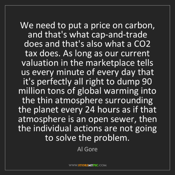 Al Gore: We need to put a price on carbon, and that's what cap-and-trade...