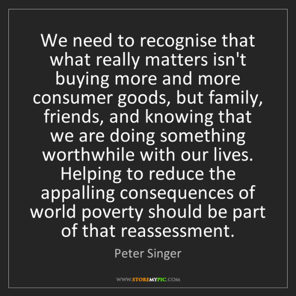 Peter Singer: We need to recognise that what really matters isn't buying...