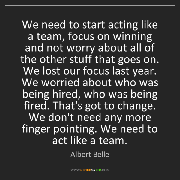 Albert Belle: We need to start acting like a team, focus on winning...