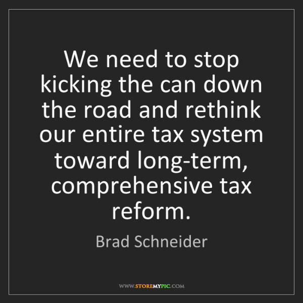 Brad Schneider: We need to stop kicking the can down the road and rethink...