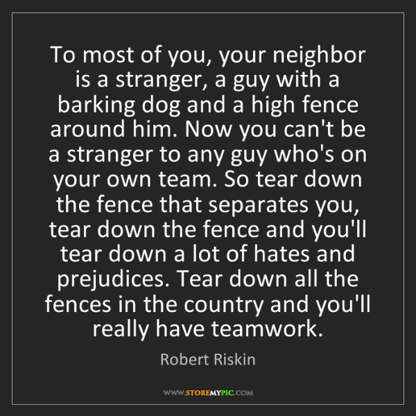 Robert Riskin: To most of you, your neighbor is a stranger, a guy with...
