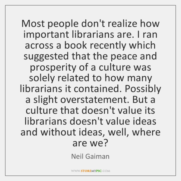 Most people don't realize how important librarians are. I ran across a ...