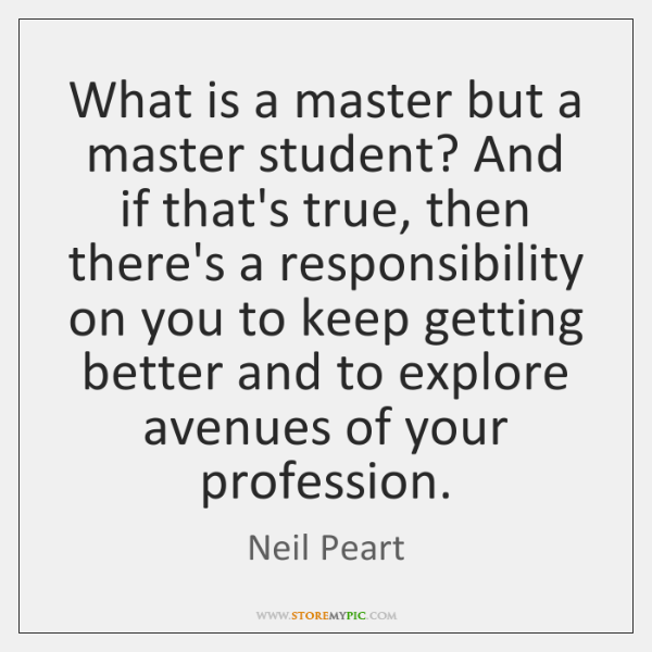 What is a master but a master student? And if that's true, ...
