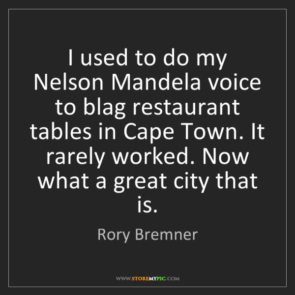 Rory Bremner: I used to do my Nelson Mandela voice to blag restaurant...