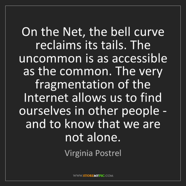 Virginia Postrel: On the Net, the bell curve reclaims its tails. The uncommon...