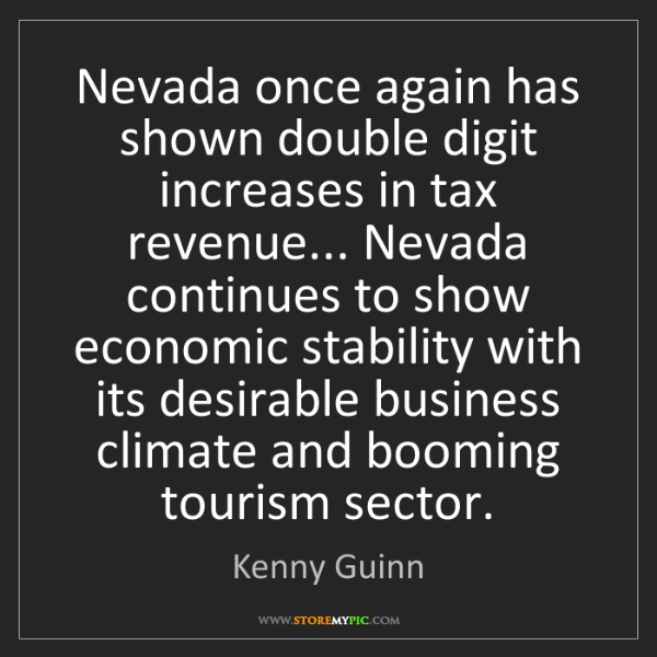 Kenny Guinn: Nevada once again has shown double digit increases in...