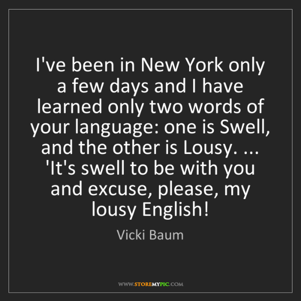 Vicki Baum: I've been in New York only a few days and I have learned...