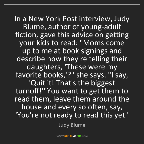 Judy Blume: In a New York Post interview, Judy Blume, author of young-adult...