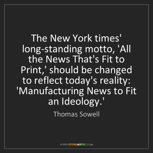 Thomas Sowell: The New York times' long-standing motto, 'All the News...
