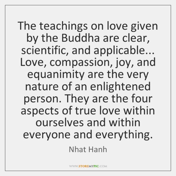 The teachings on love given by the Buddha are clear, scientific, and ...