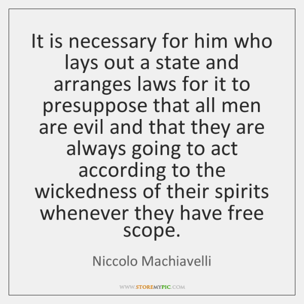 It is necessary for him who lays out a state and arranges ...
