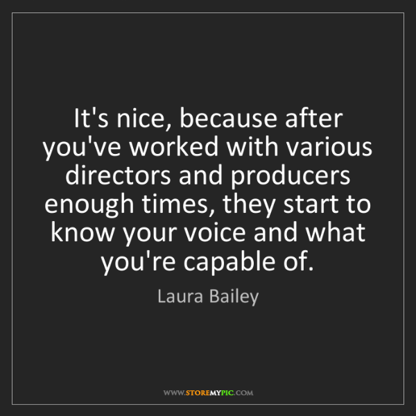 Laura Bailey: It's nice, because after you've worked with various directors...