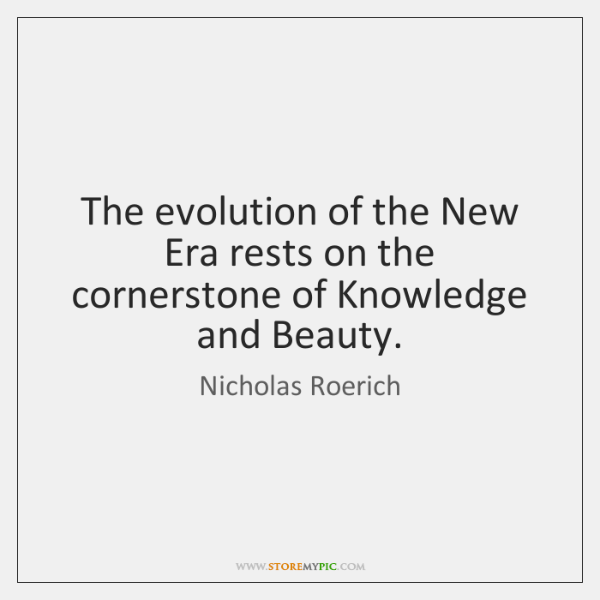 The evolution of the New Era rests on the cornerstone of Knowledge ...