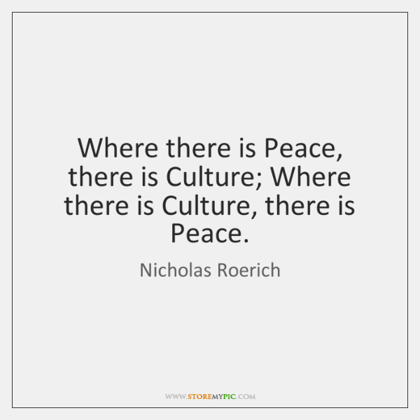 Where there is Peace, there is Culture; Where there is Culture, there ...