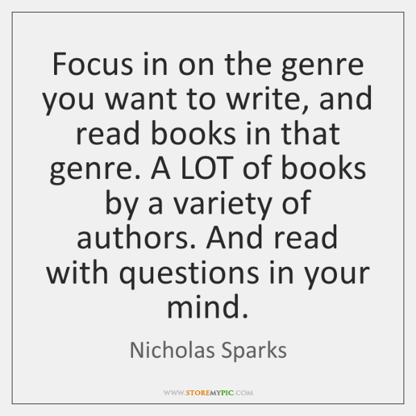 Focus in on the genre you want to write, and read books ...