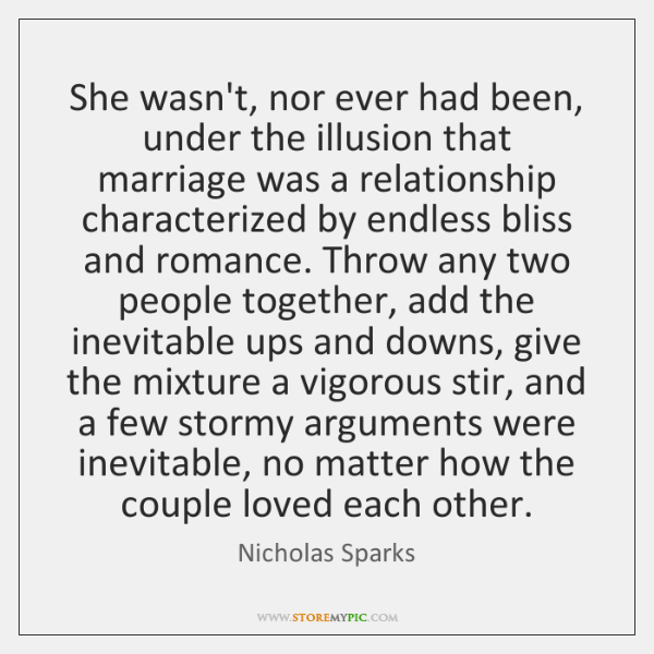 She wasn't, nor ever had been, under the illusion that marriage was ...