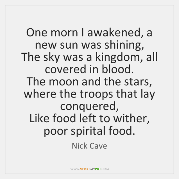 One morn I awakened, a new sun was shining,   The sky was ...