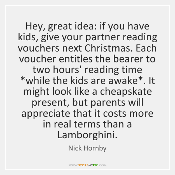 Hey, great idea: if you have kids, give your partner reading vouchers ...