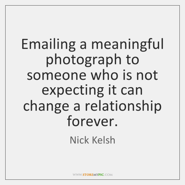 Emailing a meaningful photograph to someone who is not expecting it can ...