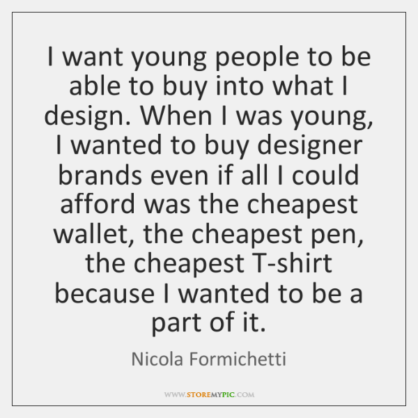 I want young people to be able to buy into what I ...