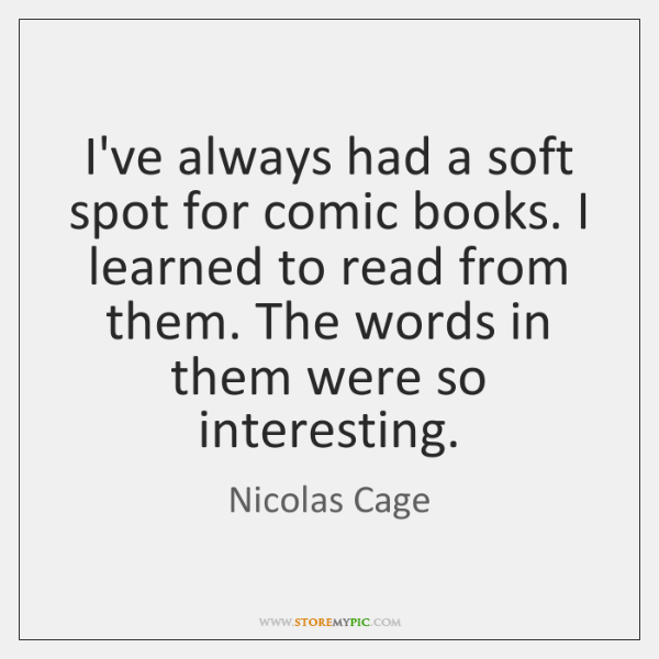 I've always had a soft spot for comic books. I learned to ...