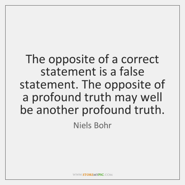 The opposite of a correct statement is a false statement. The opposite ...
