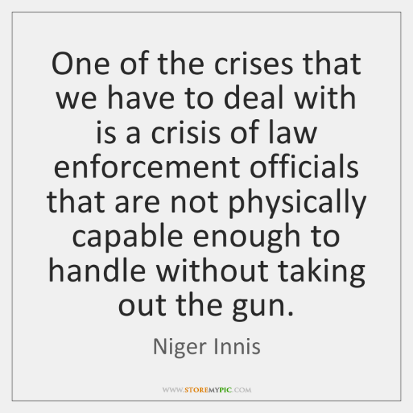 One of the crises that we have to deal with is a ...