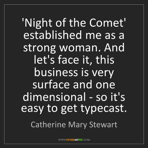 Catherine Mary Stewart: 'Night of the Comet' established me as a strong woman....