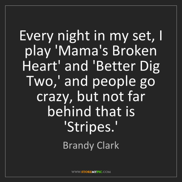 Brandy Clark: Every night in my set, I play 'Mama's Broken Heart' and...